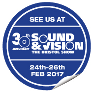 Visit us at Sound & Vision - the Bristol Show